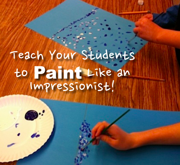 Teach Your Students To Paint Like An Impressionist Free