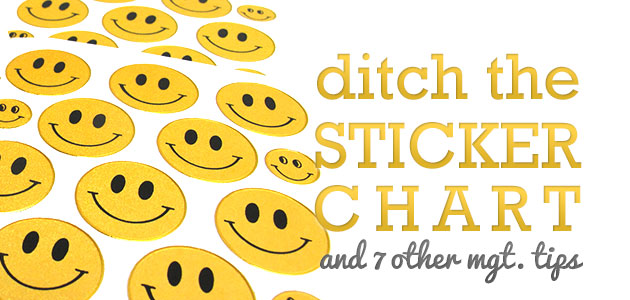 Ditch The Sticker Chart And 7 Other Management Tricks - The Art Of Ed