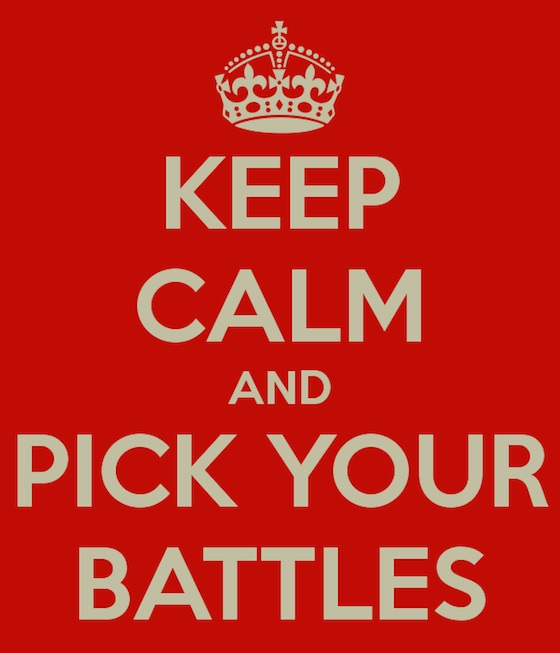 keep-calm-and-pick-your-battles-7