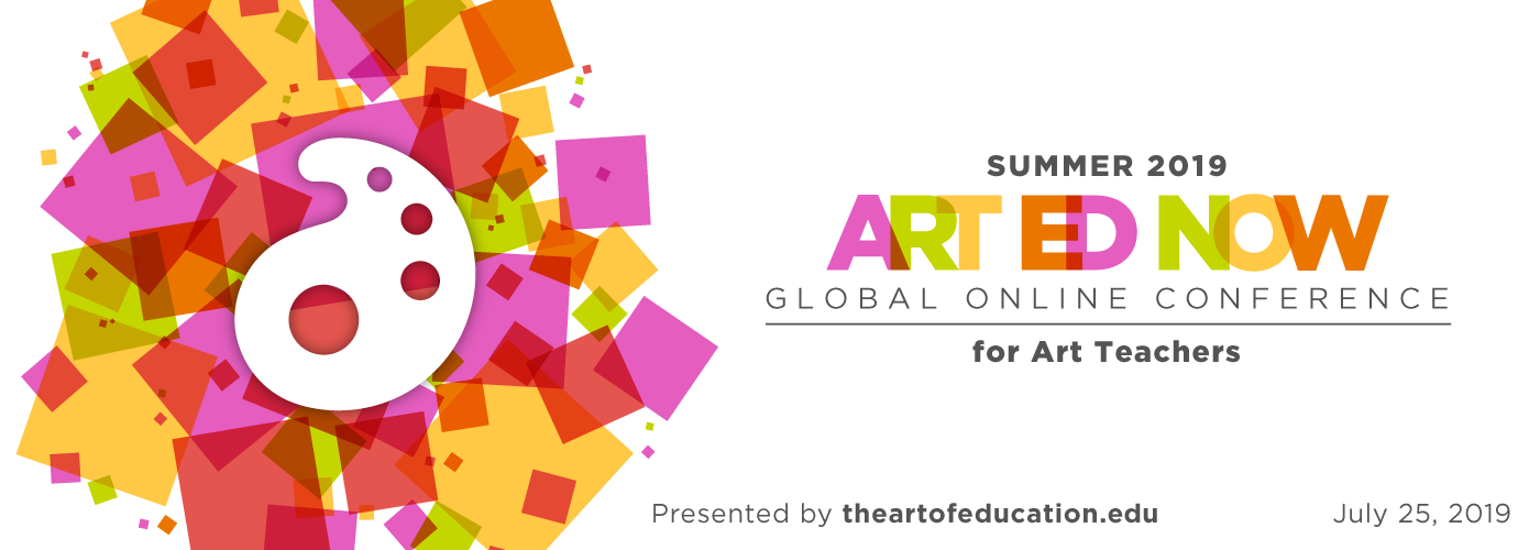 Summer 2019 Art Ed Now - The Art of Education University